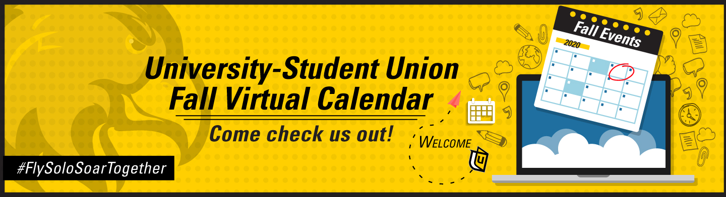 University-Student Union, Fall Virtual Calendar. Come check us out.