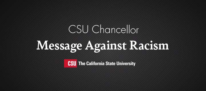 Cal State L.A. Chancellor Message against racism